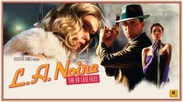 L.A. Noire: The VR Case Files стала доступна на PlayStation VR