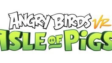 Rovio и Resolution Games работают над Angry Birds VR: Isle of Pigs