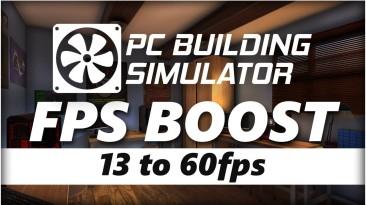 """PC Building Simulator """"Мод для поднятия фпс / Fps Boost Mod [1.0.3] {Sceef}"""""""