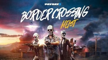 Трейлер нового DLC Border Crossing Heist для Payday 2
