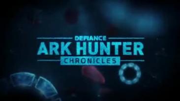 """Defiance """"Трейлер Ark Hunter Chronicles, Episode 5"""""""