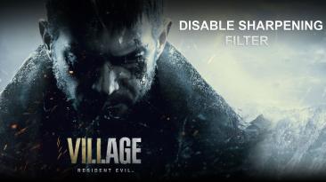 """Resident Evil: Village """"Отключение фильтра повышенной резкости"""""""