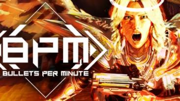 BPM: Bullets Per Minute: Таблица для Cheat Engine [UPD: 12.09.2020] {MGGA}