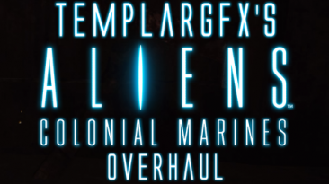 "Aliens: Colonial Marines ""TemplarGFX's ACM Overhaul v3 by Templar GFX Modding"""