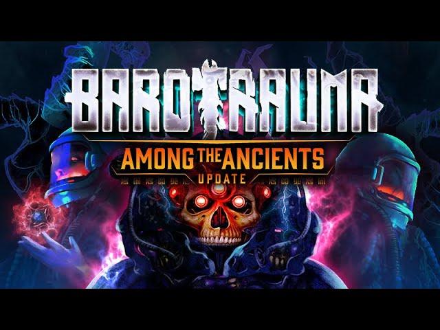 """Barotrauma получило бесплатное обновление """"Among the Ancients"""""""