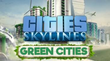 Для консольной версии Cities: Skylines вышло новое DLC - Green Cities