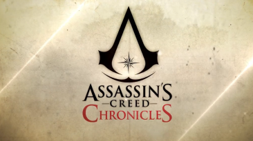 "Ubisoft опровергли информацию о выходе ""Assassin's Creed Chronicles"" для iOS и Android"