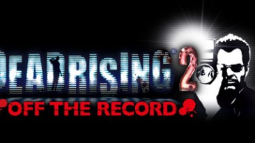Dead Rising 2: Off the Record: Трейнер/Trainer (+9) [1.0] {Abolfazl.k}