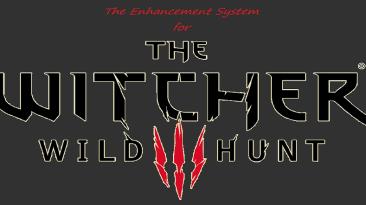 "Witcher 3: Wild Hunt ""The Enhancement System"""