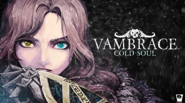 Состоялся релиз Vambrace: Cold Soul на PlayStation 4, Xbox One и Nintendo Switch