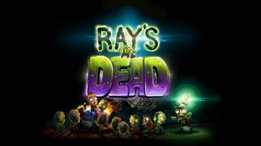 Ray's The Dead, игра, которую ждут уже пять лет