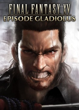 Final Fantasy 15: Episode Gladiolus