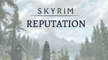 """Elder Scrolls 5: Skyrim """"Skyrim Reputation"""""""