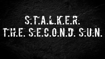 """S.T.A.L.K.E.R.: Call of Pripyat """"The Second Sun 0.1"""""""