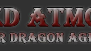"Dragon Age: Origins ""Improved Atmosphere"""