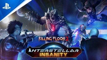 Killing Floor 2: Релизный трейлер нового обновления Interstellar Insanity