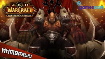 WoW: Warlords of Draenor — интервью с Gamescom 2014