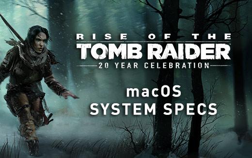 RotTR_macOS-Specs_520x326_Main.jpg - Rise of the Tomb Raider