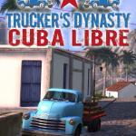 Trucker's Dynasty: Cuba Libre Обложка