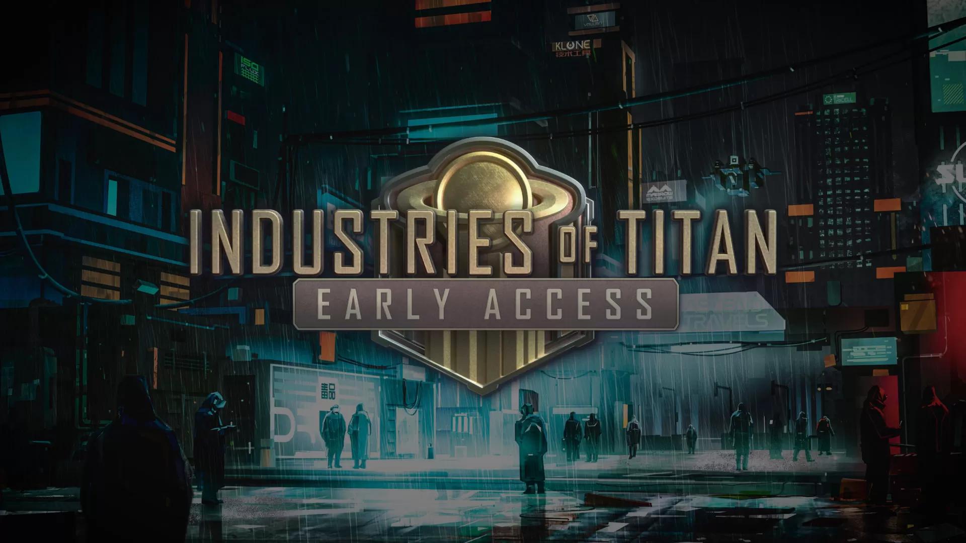 Industries of Titan доступна сейчас в раннем доступе
