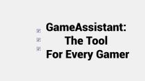 Анонс GameAssistant - утилиты для ПК, которая позволяет автоматизировать настройку игр
