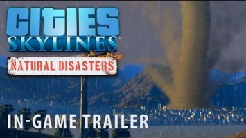 Новый трейлер дополнения Natural Disasters