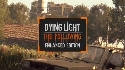 "Dying Light: The Following Enhanced Edition ""Трейлер Exploration"""