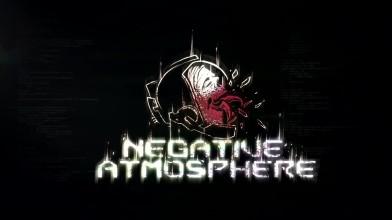 Negative Atmosphere - Официальный трейлер для EGX