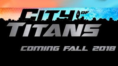 City Of Titans выйдет осенью 2018 года