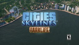 Cities: Skylines - Трейлер дополнения Parklife