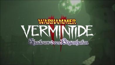 Warhammer: Vermintide II | Тизер дополнения Shadows Over Bogenhafen