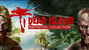 Трейлер Dead Island: Definitive Collection