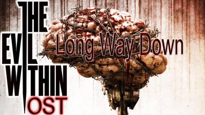 The Evil Within - [OST] Long Way Down