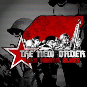 The New Order - Old World Blues