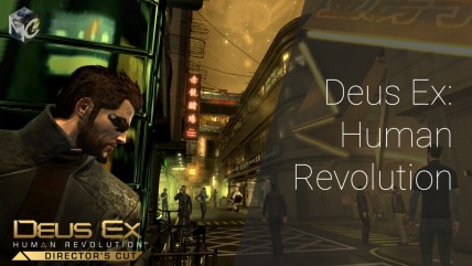 Обзор Deus Ex: Human Revolution (Director's Cut) - в преддверии Mankind Divided