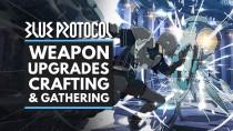Blue Protocol: Улучшение оружия, крафт и собирательство