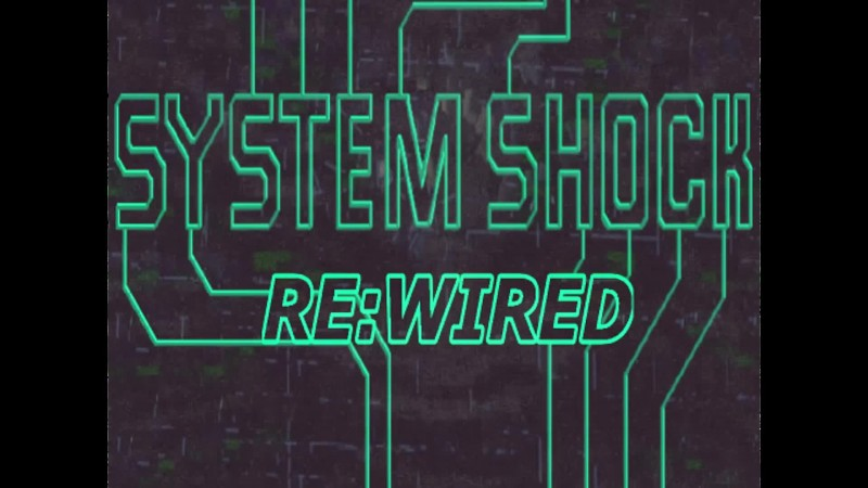 System Shock: Rewired - Трейлер фанатского дополнения