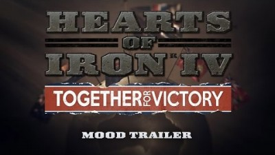 Новый трейлер и детали Hearts of Iron IV: Together for Victory