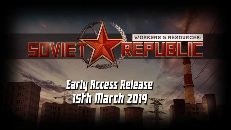 Трейлер выхода Workers & Resources: Soviet Republic
