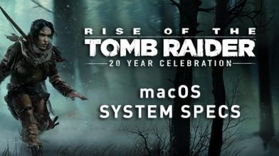 Обнародованы системные требования Rise of the Tomb Raider для macOS!