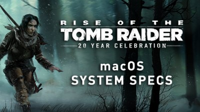 Обнародованы системные требования Rise of the Tomb Raider для macOS!
