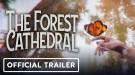 Трейлер демо-версии The Forest Cathedral: психологический триллер от первого лица
