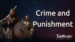 Mount & Blade II: Bannerlord. Блог Разработчиков 89. Преступление и наказание