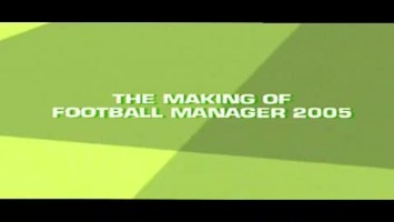 Football Manager 2005 (Making of)
