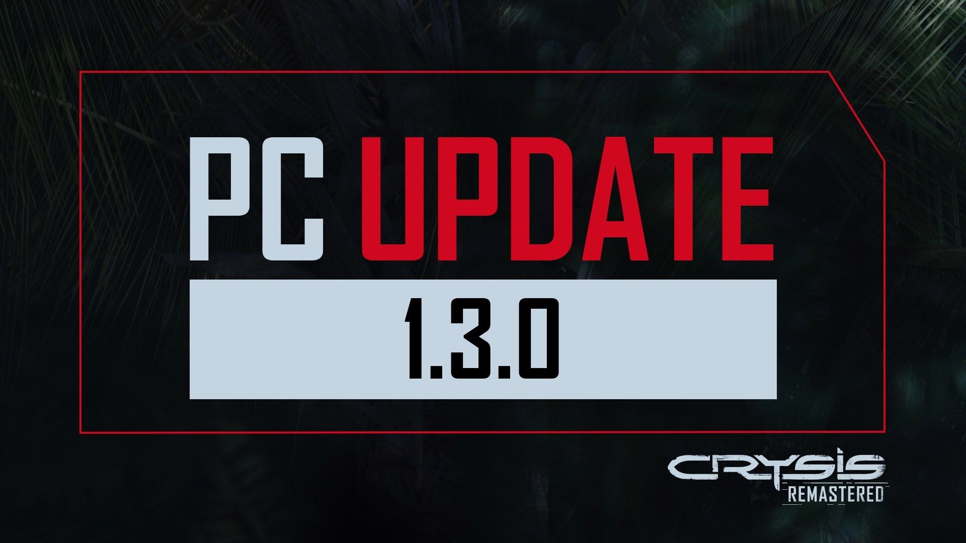 Вышло обновление Crysis Remastered 1.3.0, улучшающее производительность и исправляющее физику растительности