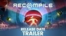 Новый трейлер и точная дата выхода Recompile