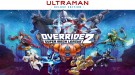 Анонсирована Override 2: Super Mech League - Ultraman Deluxe Edition
