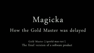 "Magicka ""How the Gold Master Was Delayed"""