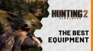 Трейлер The Best Equipment к сиквелу симулятора охотника Hunting Simulator 2