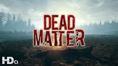 Геймплейный трейлер игры Dead Matter